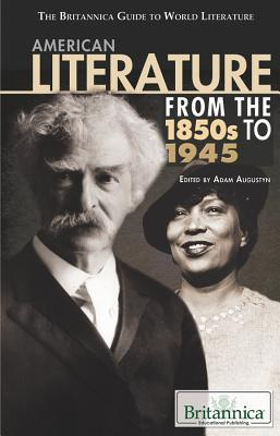 American Literature from the 1850s to 1945 By Augustyn, Adam (EDT)